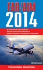 Federal Aviation Regulations/Aeronautical Information Manual 2014 - eBook