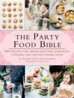 The Party Food Bible : 565 Recipes for Amuse-Bouches, Flavorful Canapes, and Festive Finger Food - eBook