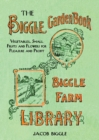 The Biggle Garden Book : Vegetables, Small Fruits and Flowers for Pleasure and Profit - eBook