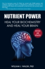 Nutrient Power : Heal Your Biochemistry and Heal Your Brain - eBook