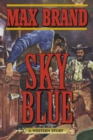 Sky Blue : A Western Story - eBook