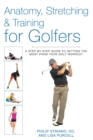 Anatomy, Stretching & Training for Golfers : A Step-by-Step Guide to Getting the Most from Your Golf Workout - eBook