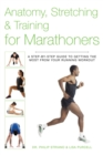 Anatomy, Stretching & Training for Marathoners : A Step-by-Step Guide to Getting the Most from Your Running Workout - eBook