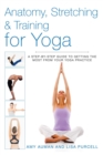 Anatomy, Stretching & Training for Yoga : A Step-by-Step Guide to Getting the Most from Your Yoga Practice - eBook