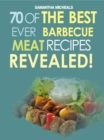Barbecue Cookbook: 70 Time Tested Barbecue Meat Recipes....Revealed! - eBook