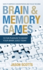 Brain and Memory Games: 70 Fun Puzzles to Boost Your Brain Juice Today : Ways to Improve Concentration and Focus the Mind - eBook