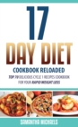 17 Day Diet Cookbook Reloaded: Top 70 Delicious Cycle 1 Recipes Cookbook For Your Rapid Weight Loss - eBook