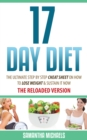 17 Day Diet : The Ultimate Step by Step Cheat Sheet on How to Lose Weight & Sustain It Now - eBook