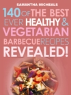 Barbecue Cookbook: 140 Of The Best Ever Healthy Vegetarian Barbecue Recipes Book...Revealed! - eBook