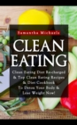 Clean Eating :Clean Eating Diet Re-charged : Top Clean Eating Recipes & Diet Cookbook To Detox Your Body & Lose Weight Now! - eBook