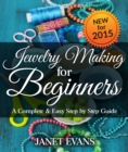 Jewelry Making For Beginners: A Complete & Easy Step by Step Guide - eBook