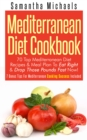Mediterranean Diet Cookbook: 70 Top Mediterranean Diet Recipes & Meal Plan To Eat Right & Drop Those Pounds Fast Now! : ( 7 Bonus Tips For Mediterranean Cooking Success Included) - eBook