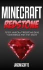 Minecraft Redstone: 70 Top Minecraft Redstone Ideas Your Friends Wish They Know - eBook