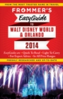 Frommer's EasyGuide to Walt Disney World and Orlando 2014 - eBook