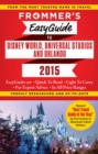 Frommer's EasyGuide to Disney World, Universal and Orlando 2015 - eBook