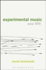 Experimental Music Since 1970 - Book