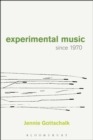 Experimental Music Since 1970 - eBook