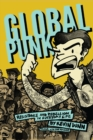 Global Punk : Resistance and Rebellion in Everyday Life - eBook