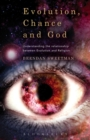 Evolution, Chance, and God : Understanding the Relationship between Evolution and Religion - Book