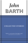 Collected Stories : John Barth - eBook