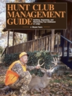 Hunt Club Management Guide : Building, Organizing, and Maintaining Your Clubhouse or Lodge - eBook