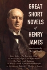 Great Short Novels of Henry James : Daisy Miller, The Turn of the Screw, The Beast in the Jungle, The Aspern Papers, The Pupil, Lady Barberina, The Siege of London, The Author of Beltraffio, An Intern - eBook