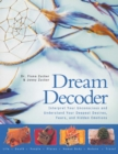 Dream Decoder : Interpret Your Unconscious and Understand Your Deepest Desires, Fears, and Hidden Emotions - eBook