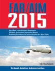 FAR/AIM 2015 : Federal Aviation Regulations/Aeronautical Information Manual - eBook
