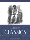 American Classics: Twelve Years a Slave, Uncle Toms Cabin and Up From Slavery - eBook