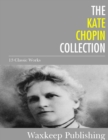 The Kate Chopin Collection : 13 Classic Works - eBook