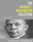 The Booker T. Washington Collection : 8 Classic Works - eBook