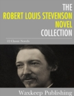 The Robert Louis Stevenson Novels Collection : 12 Classic Novels - eBook