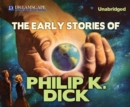 The Early Stories of Philip K. Dick - eAudiobook