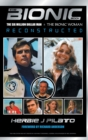 The Bionic Book : The Six Million Dollar Man and the Bionic Woman Reconstructed - eBook