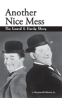 Another Nice Mess - The Laurel & Hardy Story (Hardback) - eBook