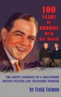 100 Years of Brodies with Hal Roach : The Jaunty Journeys of a Hollywood Motion Picture and Television Pioneer (Hardback) - eBook