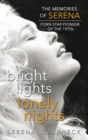 Bright Lights, Lonely Nights - The Memories of Serena, Porn Star Pioneer of the 1970s (Hardback) - eBook