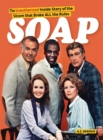 Soap! the Inside Story of the Sitcom That Broke All the Rules (Hardback) - eBook
