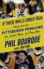 If These Walls Could Talk: Pittsburgh Penguins : Stories from the Pittsburgh Penguins Ice, Locker Room, and Press Box - Book