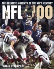 NFL 100 : The Greatest Moments of the NFL's Century - Book