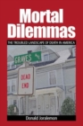 Mortal Dilemmas : The Troubled Landscape of Death in America - Book