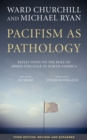 Pacifism As Pathology : Reflections on the Role of Armed Struggle in North America, third edition - eBook