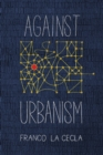 Against Urbanism - eBook
