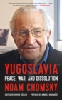 Yugoslavia : Peace, War, and Dissolution - Book