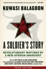 A Soldier's Story : Revolutionary Writings by a New Afrikan Anarchist - eBook
