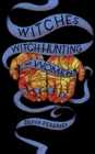 Witches, Witch-hunting, And Women - Book