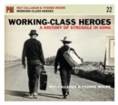 Working-class Heroes : A History of Struggle in Song - Book
