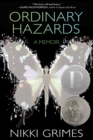 Ordinary Hazards : A Memoir - Book