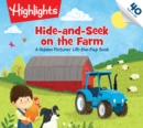 Hide-and-Seek on the Farm : A Hidden Pictures (R) Lift-the-Flap Book - Book