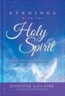 Evenings with the Holy Spirit : Listening Daily to the Still, Small Voice of God - Book
